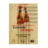 Economia Selvagem- ritual e mercadoria entre os índios Xikrin-Mebêngôkre