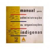 Manual para administração de organizações indígenas