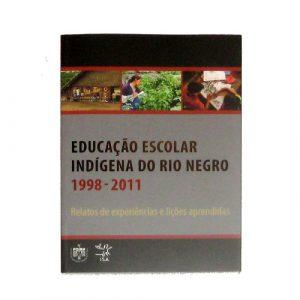 Educação Escolar Indígena do Rio Negro 1998-2011